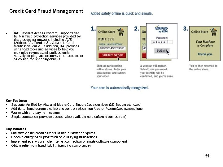 Credit Card Fraud Management § IAS (Internet Access System) supports the built-in fraud protection