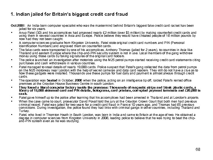 1. Indian jailed for Britain's biggest credit card fraud Oct 2008: An India-born computer