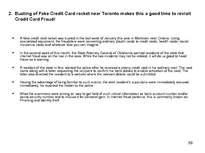 2. Busting of Fake Credit Card racket near Toronto makes this a good time