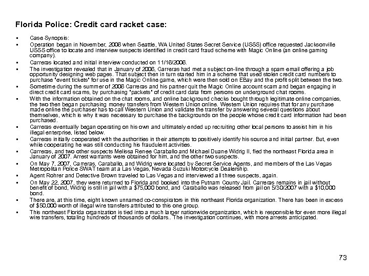 Florida Police: Credit card racket case: § § § § Case Synopsis: Operation began