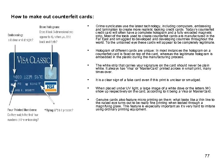 How to make out counterfeit cards: • Crime syndicates use the latest technology, including