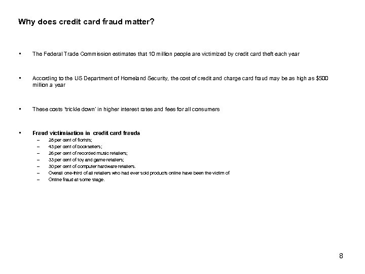 Why does credit card fraud matter? • The Federal Trade Commission estimates that 10