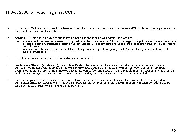 IT Act 2000 for action against CCF: • To deal with CCF, our Parliament