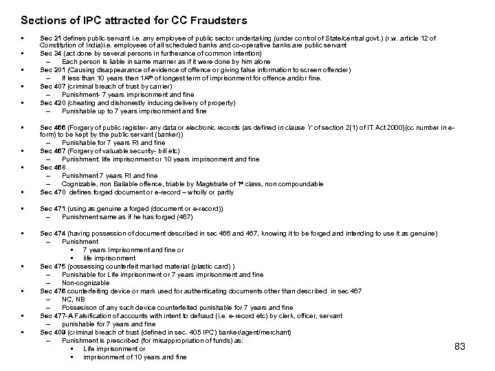 Sections of IPC attracted for CC Fraudsters • • • Sec 21 defines public