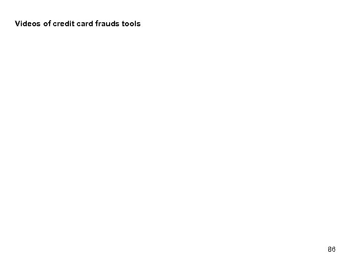Videos of credit card frauds tools 86