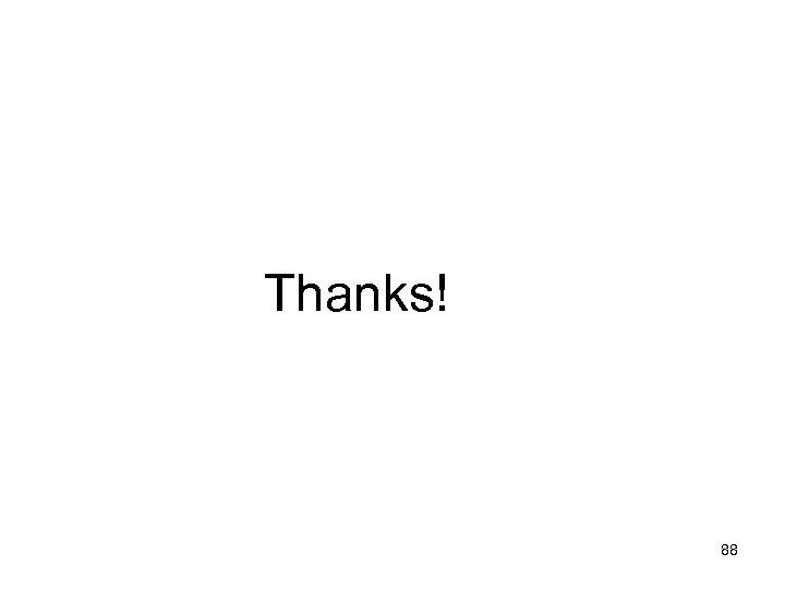 Thanks! 88