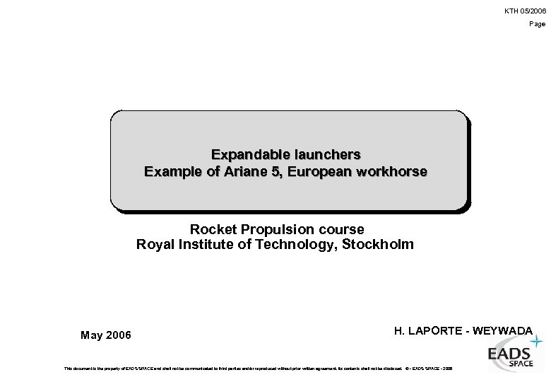 KTH 05/2006 Page Expandable launchers Example of Ariane 5, European workhorse Rocket Propulsion course