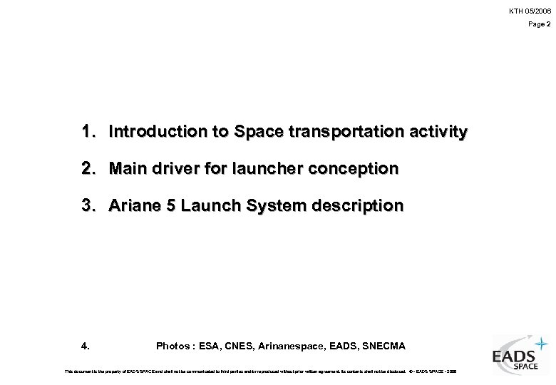 KTH 05/2006 Page 2 1. Introduction to Space transportation activity 2. Main driver for