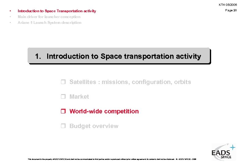 KTH 05/2006 • • • Introduction to Space Transportation activity Main driver for launcher