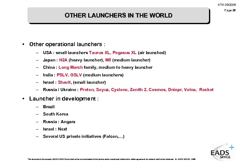 KTH 05/2006 OTHER LAUNCHERS IN THE WORLD • Other operational launchers : – USA
