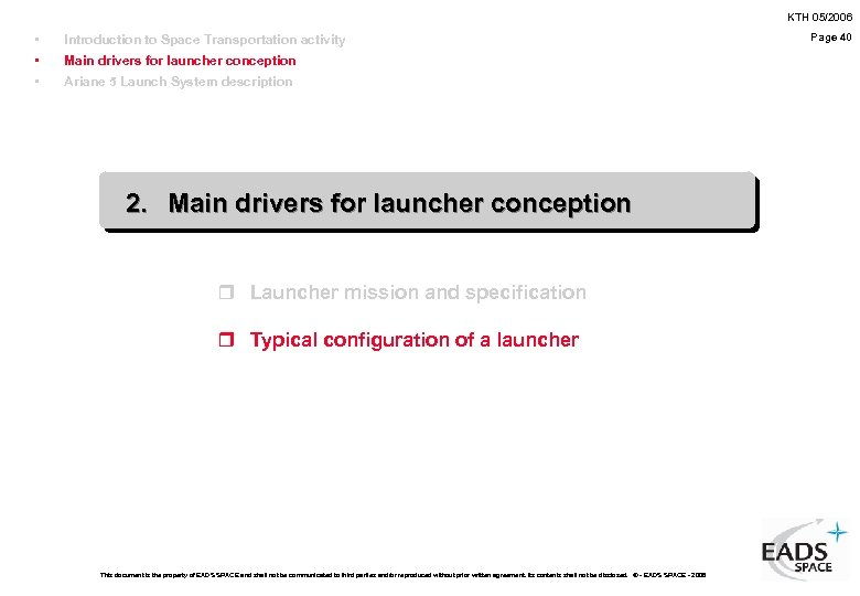 KTH 05/2006 • • • Introduction to Space Transportation activity Main drivers for launcher