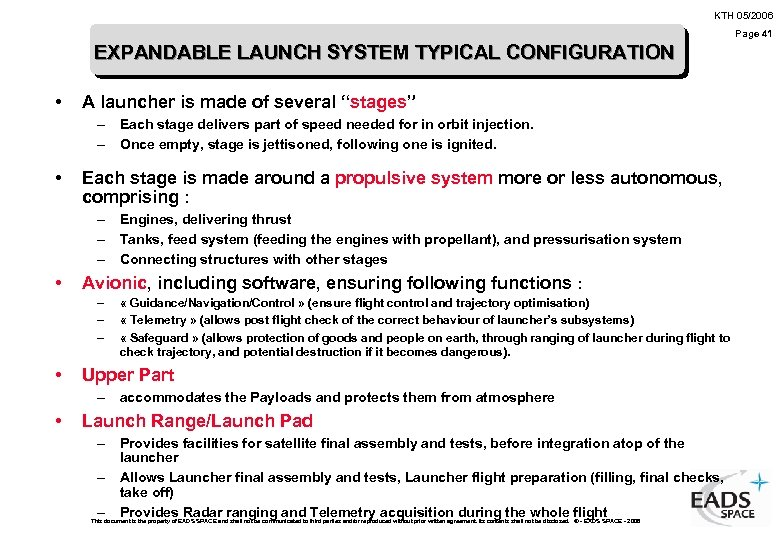 KTH 05/2006 Page 41 EXPANDABLE LAUNCH SYSTEM TYPICAL CONFIGURATION • A launcher is made