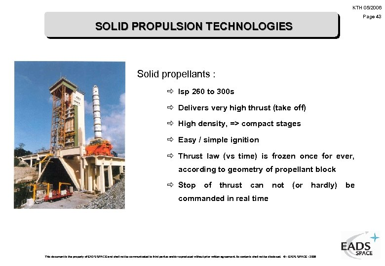 KTH 05/2006 Page 43 SOLID PROPULSION TECHNOLOGIES Solid propellants : ð Isp 260 to