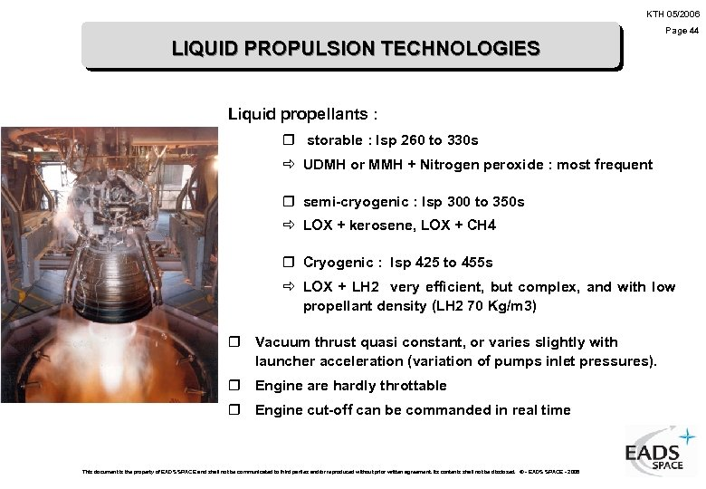 KTH 05/2006 Page 44 LIQUID PROPULSION TECHNOLOGIES Liquid propellants : r storable : Isp