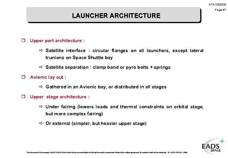 KTH 05/2006 Page 47 LAUNCHER ARCHITECTURE r Upper part architecture : ð Satellite interface