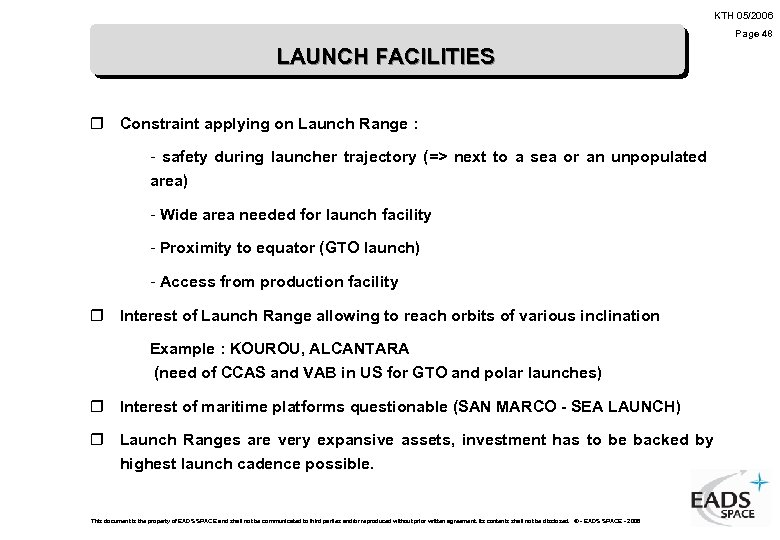 KTH 05/2006 Page 48 LAUNCH FACILITIES r Constraint applying on Launch Range : -