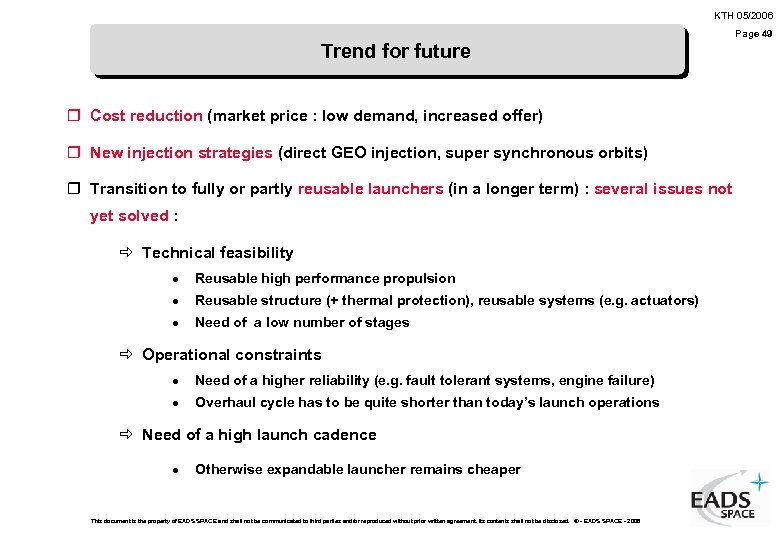 KTH 05/2006 Page 49 Trend for future r Cost reduction (market price : low