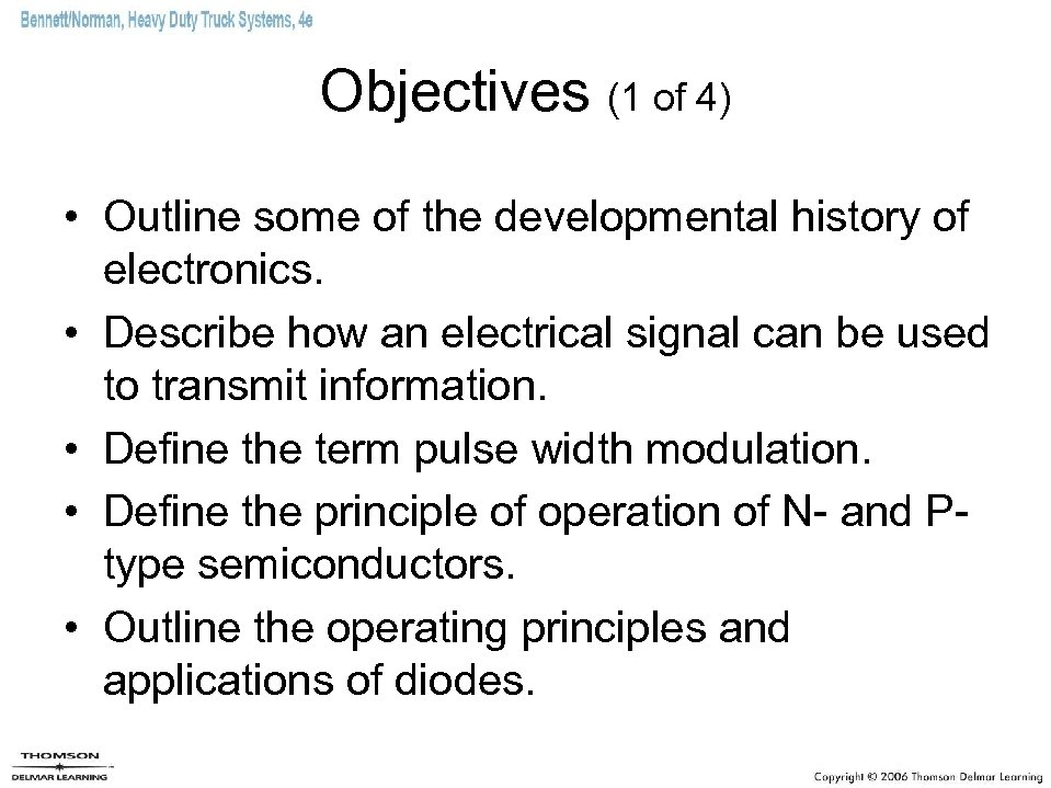 Objectives (1 of 4) • Outline some of the developmental history of electronics. •