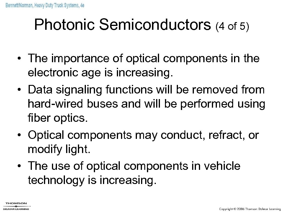 Photonic Semiconductors (4 of 5) • The importance of optical components in the electronic