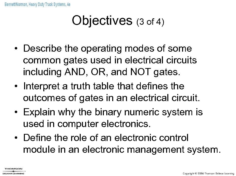 Objectives (3 of 4) • Describe the operating modes of some common gates used