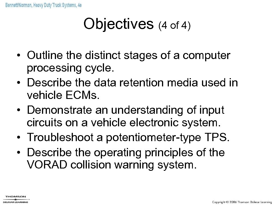 Objectives (4 of 4) • Outline the distinct stages of a computer processing cycle.
