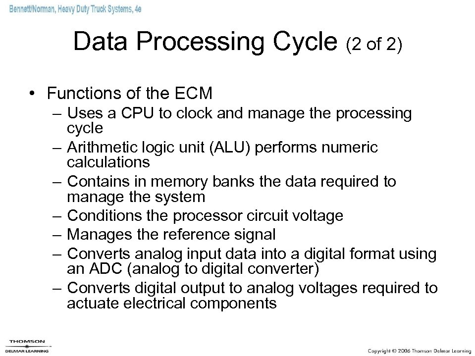 Data Processing Cycle (2 of 2) • Functions of the ECM – Uses a