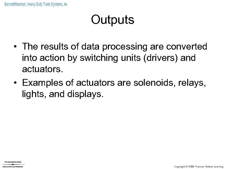 Outputs • The results of data processing are converted into action by switching units