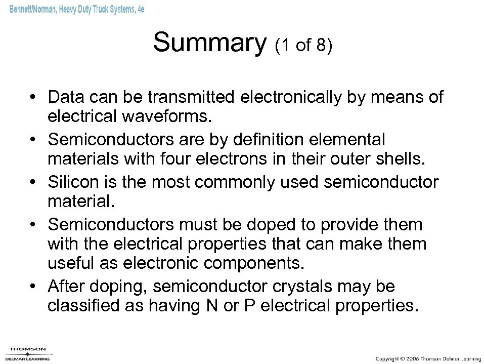 Summary (1 of 8) • Data can be transmitted electronically by means of electrical