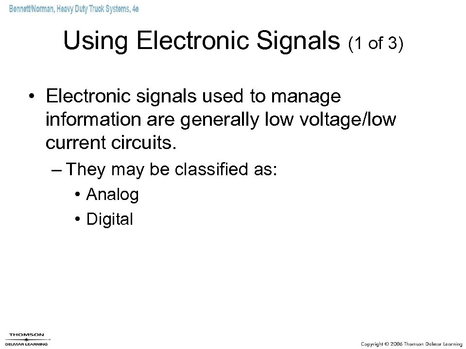 Using Electronic Signals (1 of 3) • Electronic signals used to manage information are