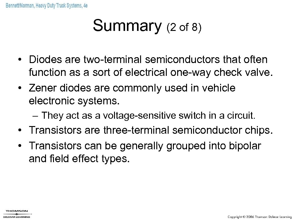 Summary (2 of 8) • Diodes are two-terminal semiconductors that often function as a