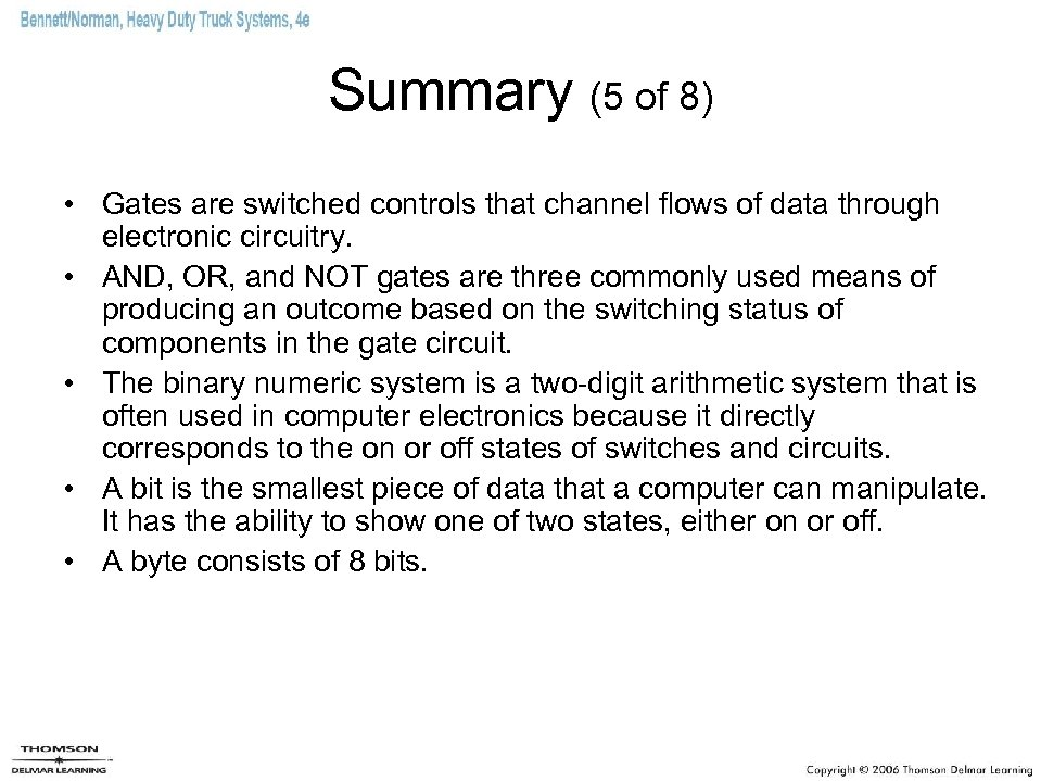 Summary (5 of 8) • Gates are switched controls that channel flows of data