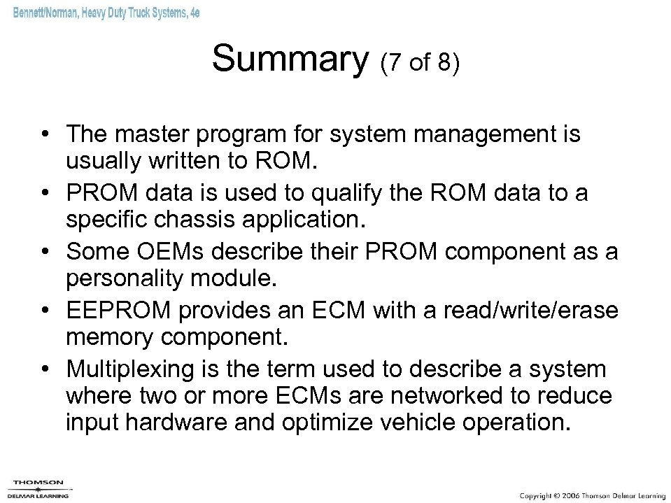 Summary (7 of 8) • The master program for system management is usually written