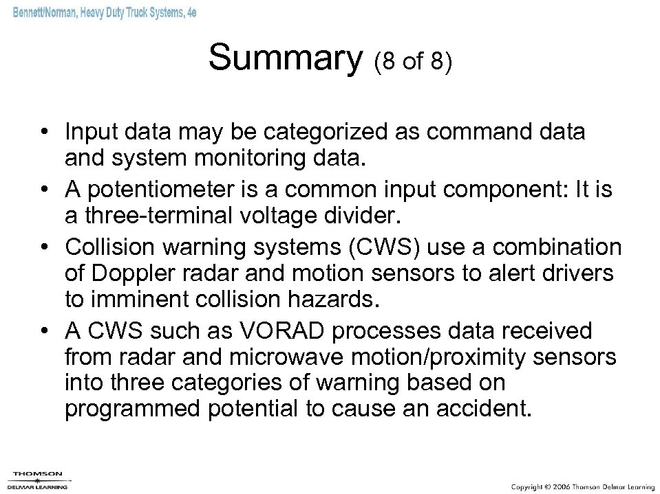 Summary (8 of 8) • Input data may be categorized as command data and