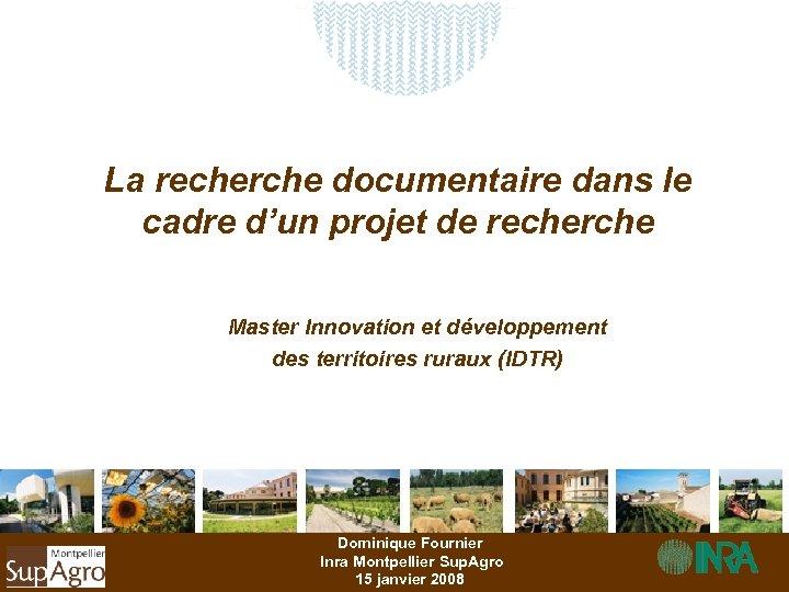 La recherche documentaire dans le cadre d'un projet de recherche Master Innovation et développement