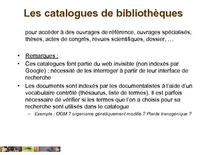Les catalogues de bibliothèques pour accéder à des ouvrages de référence, ouvrages spécialisés, thèses,