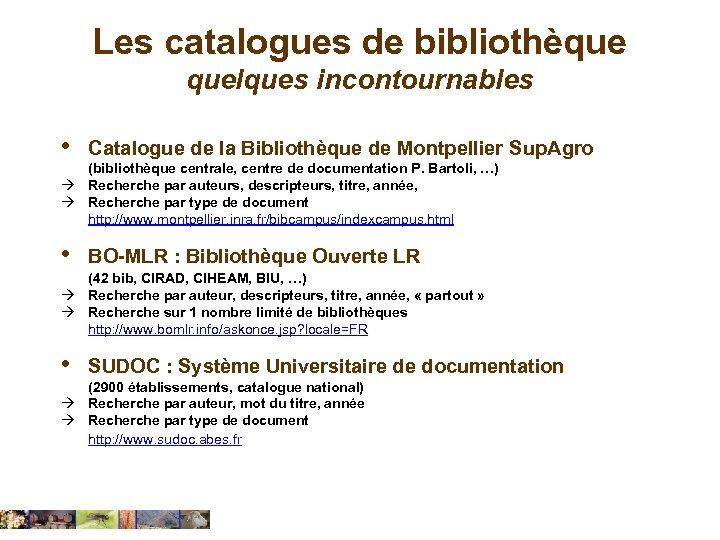 Les catalogues de bibliothèque quelques incontournables • Catalogue de la Bibliothèque de Montpellier Sup.