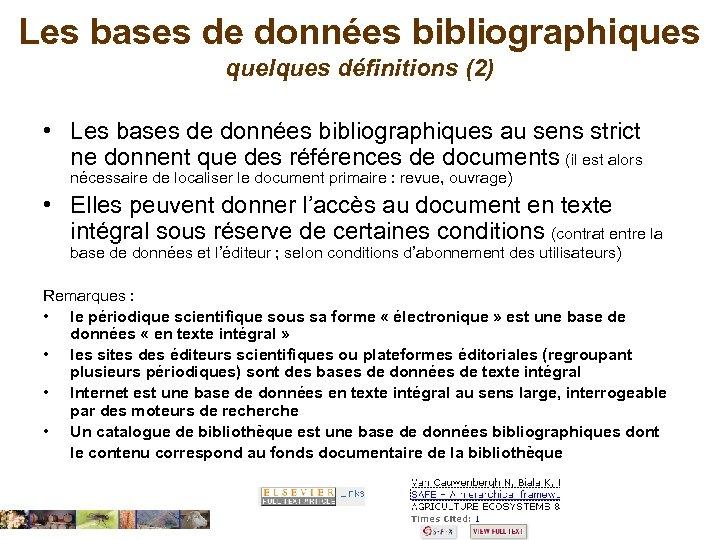 Les bases de données bibliographiques quelques définitions (2) • Les bases de données bibliographiques