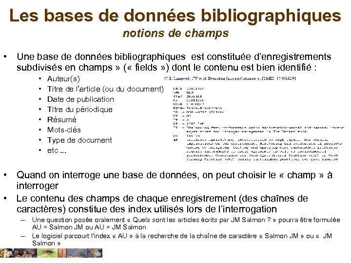 Les bases de données bibliographiques notions de champs • Une base de données bibliographiques