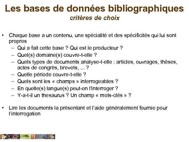 Les bases de données bibliographiques critères de choix • Chaque base a un contenu,