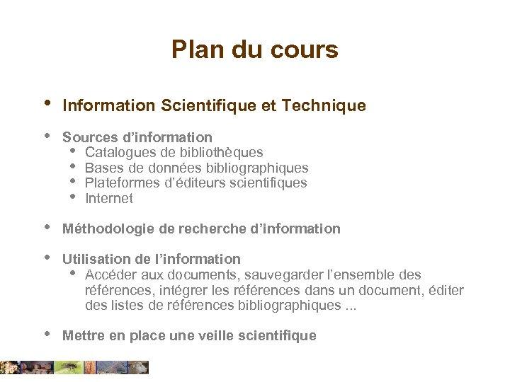 Plan du cours • Information Scientifique et Technique • Sources d'information • Catalogues de