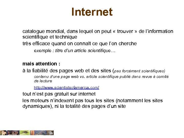 Internet catalogue mondial, dans lequel on peut « trouver » de l'information scientifique et