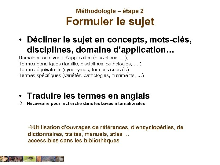 Méthodologie – étape 2 Formuler le sujet • Décliner le sujet en concepts, mots-clés,