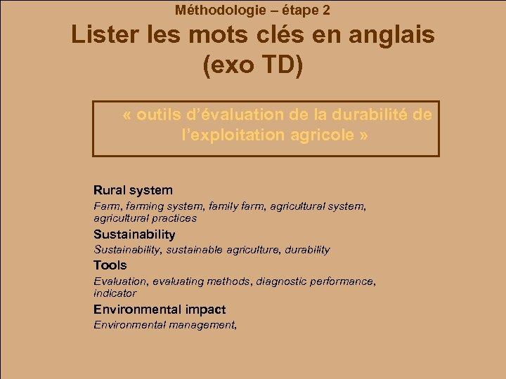 Méthodologie – étape 2 Lister les mots clés en anglais (exo TD) « outils