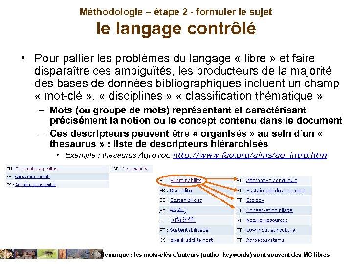 Méthodologie – étape 2 - formuler le sujet le langage contrôlé • Pour pallier