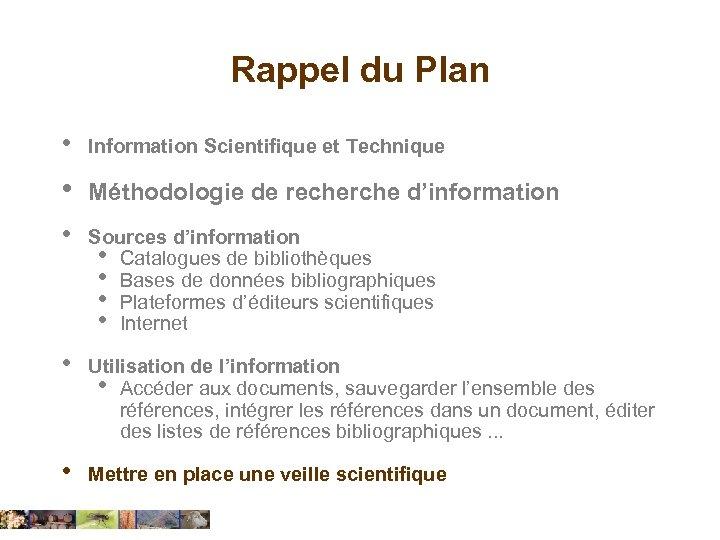 Rappel du Plan • Information Scientifique et Technique • Méthodologie de recherche d'information •