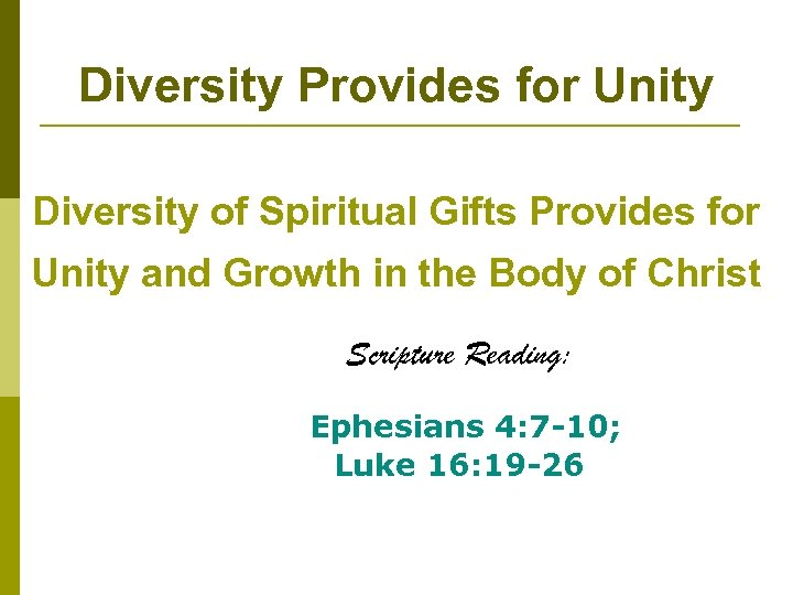 Diversity Provides for Unity Diversity of Spiritual Gifts Provides for Unity and Growth in
