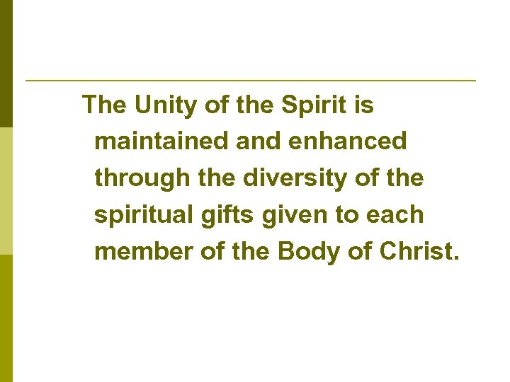 The Unity of the Spirit is maintained and enhanced through the diversity of the