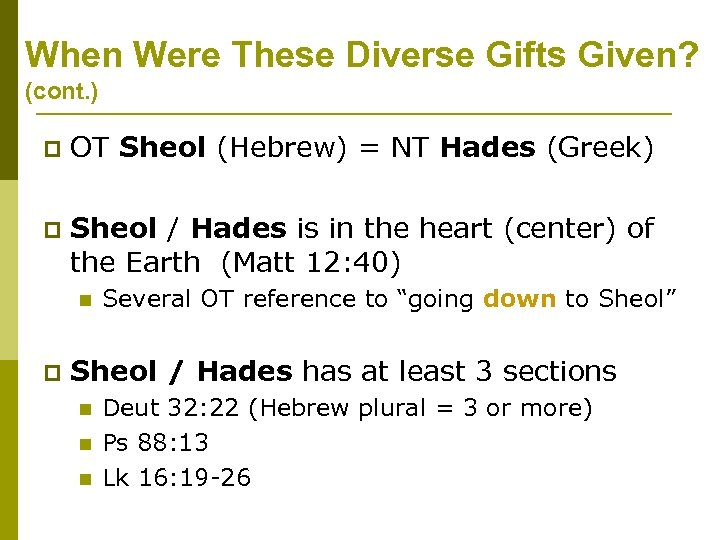 When Were These Diverse Gifts Given? (cont. ) p OT Sheol (Hebrew) = NT