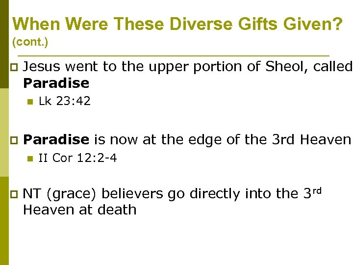 When Were These Diverse Gifts Given? (cont. ) p Jesus went to the upper