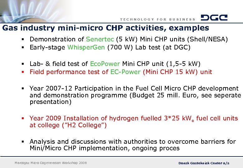 TECHNOLOGY FOR BUSINESS Gas industry mini-micro CHP activities, examples § Demonstration of Senertec (5